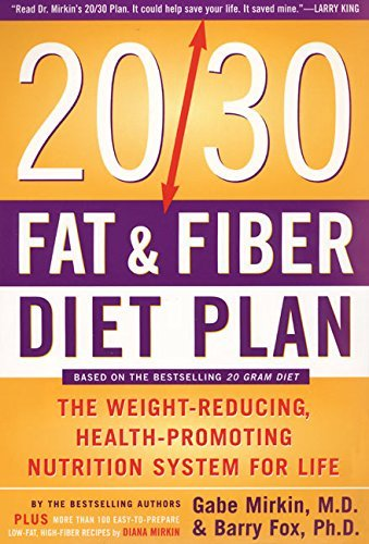 The 20/30 Fat & Fiber Diet Plan The Weight-Reducing